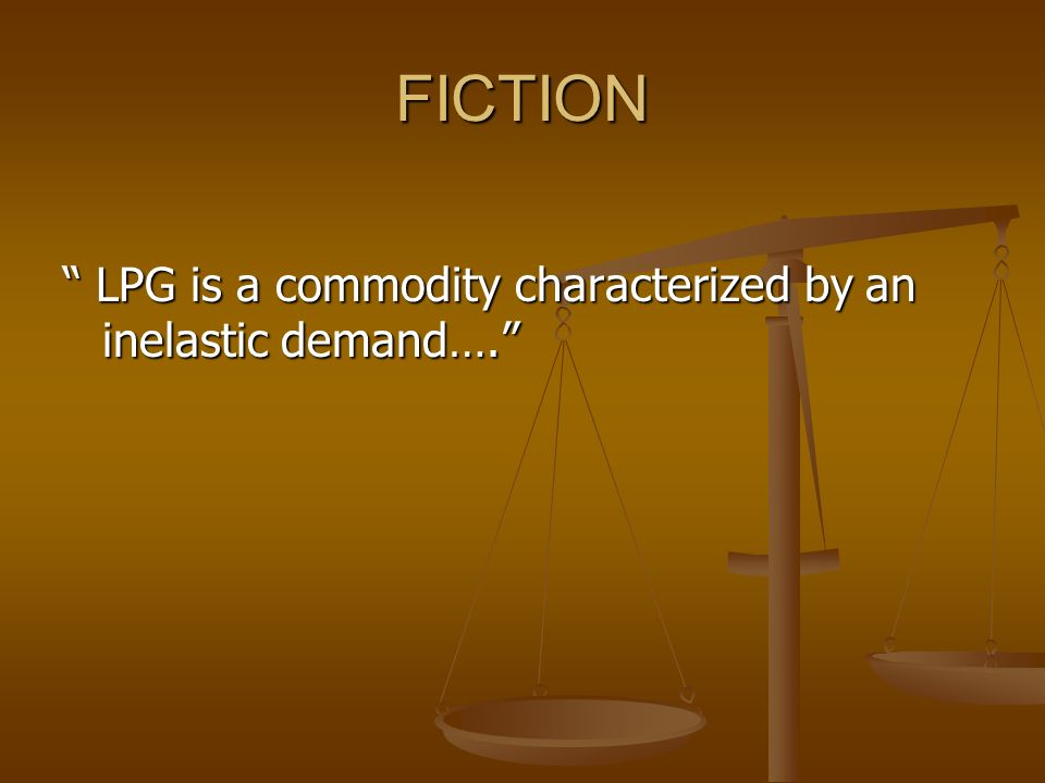 FICTION LPG is a commodity characterized by an inelastic demand….