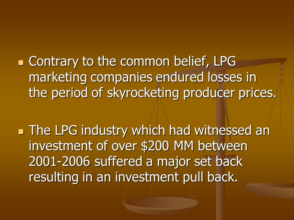 Contrary to the common belief, LPG marketing companies endured losses in the period of skyrocketing producer prices.