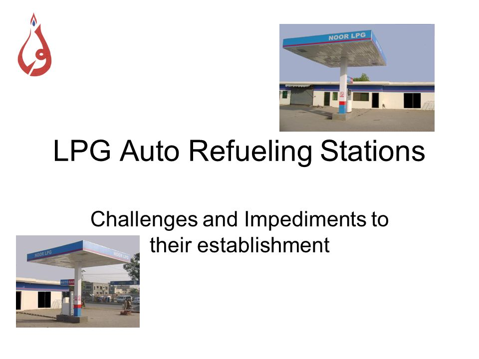 The Automotive Framework Cabinet in 2005 approved in principle the establishment of LPG Auto Refueling Stations.