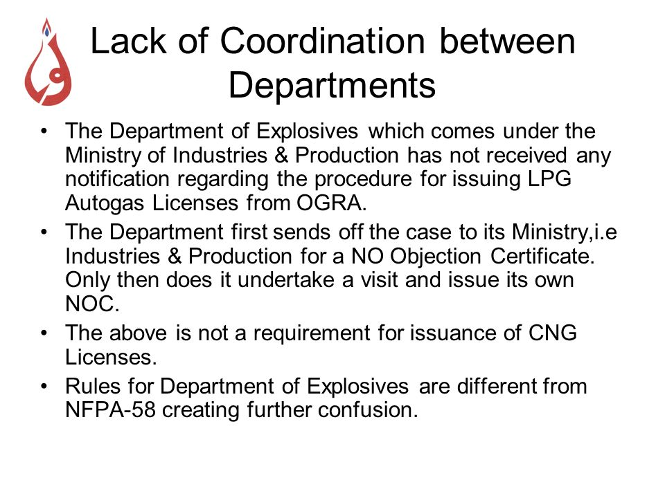 Lack of Coordination between Departments The Department of Explosives which comes under the Ministry of Industries & Production has not received any n