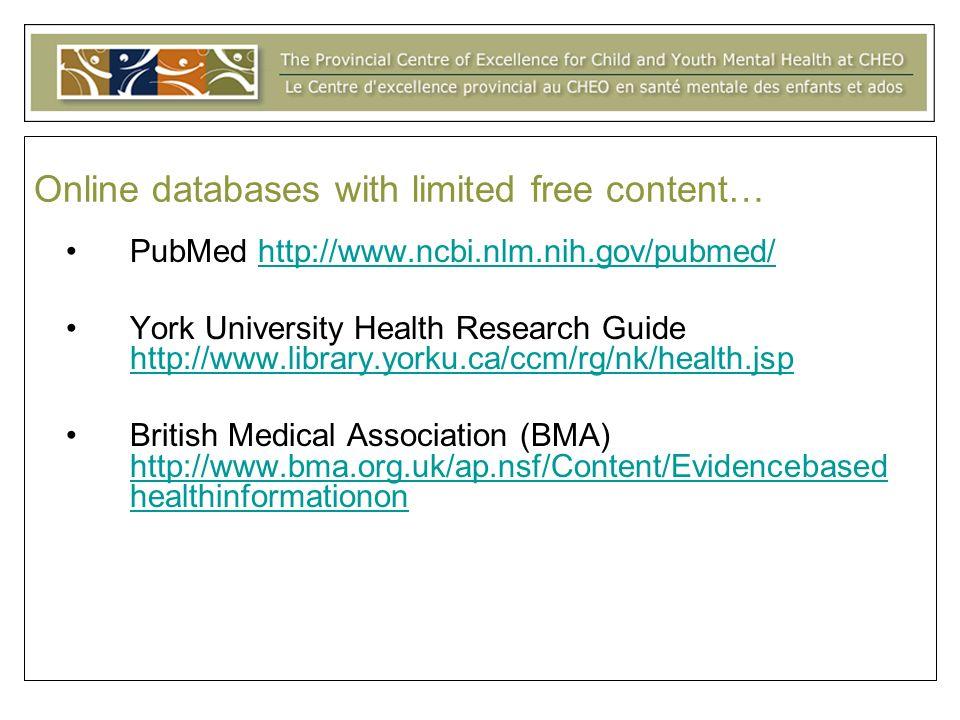 PubMed http://www.ncbi.nlm.nih.gov/pubmed/http://www.ncbi.nlm.nih.gov/pubmed/ York University Health Research Guide http://www.library.yorku.ca/ccm/rg