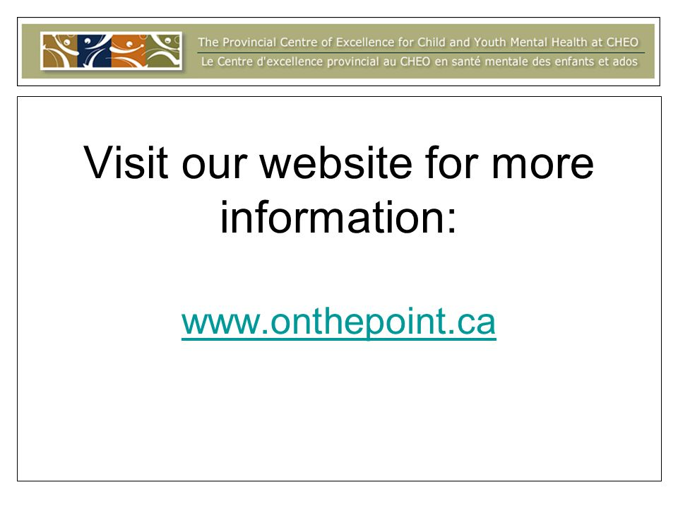 Visit our website for more information: www.onthepoint.ca www.onthepoint.ca