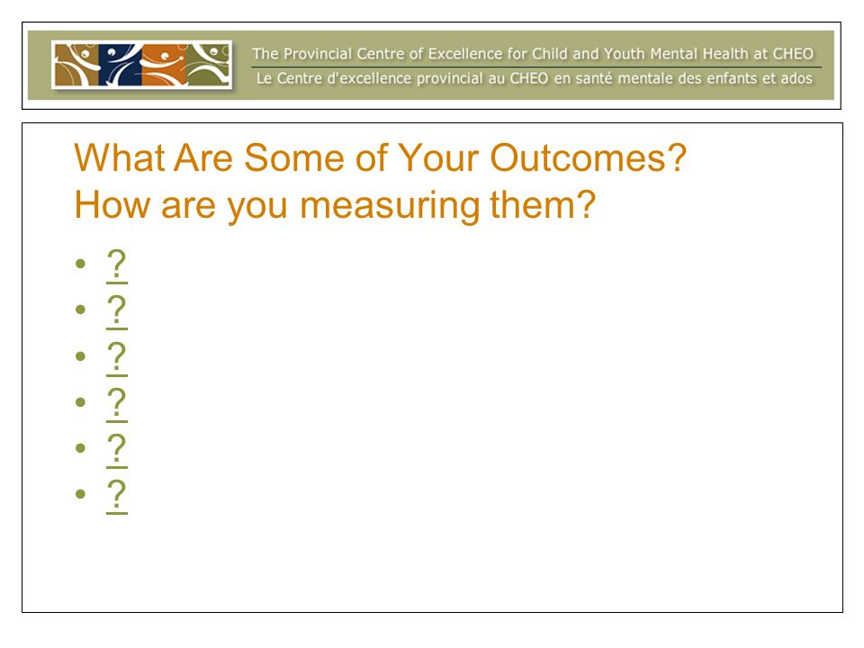 What Are Some of Your Outcomes How are you measuring them