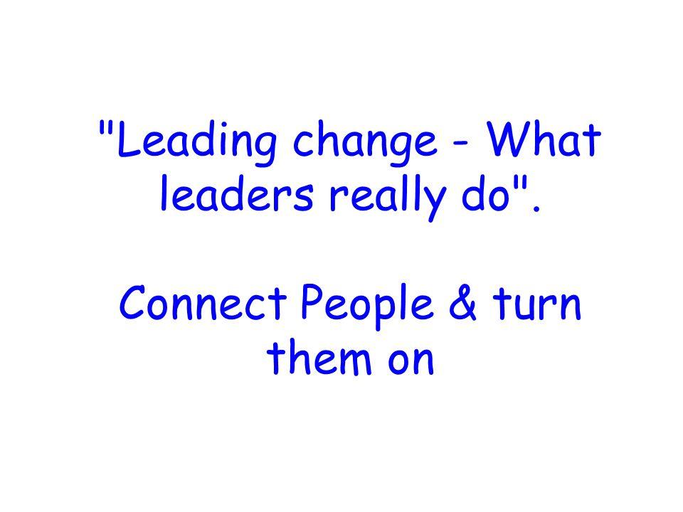 Bob de Verteuils perspective Prof John Kotters Seminar Changes in Main Roads Current Leadership Programs in Main Roads Leadership Lounge