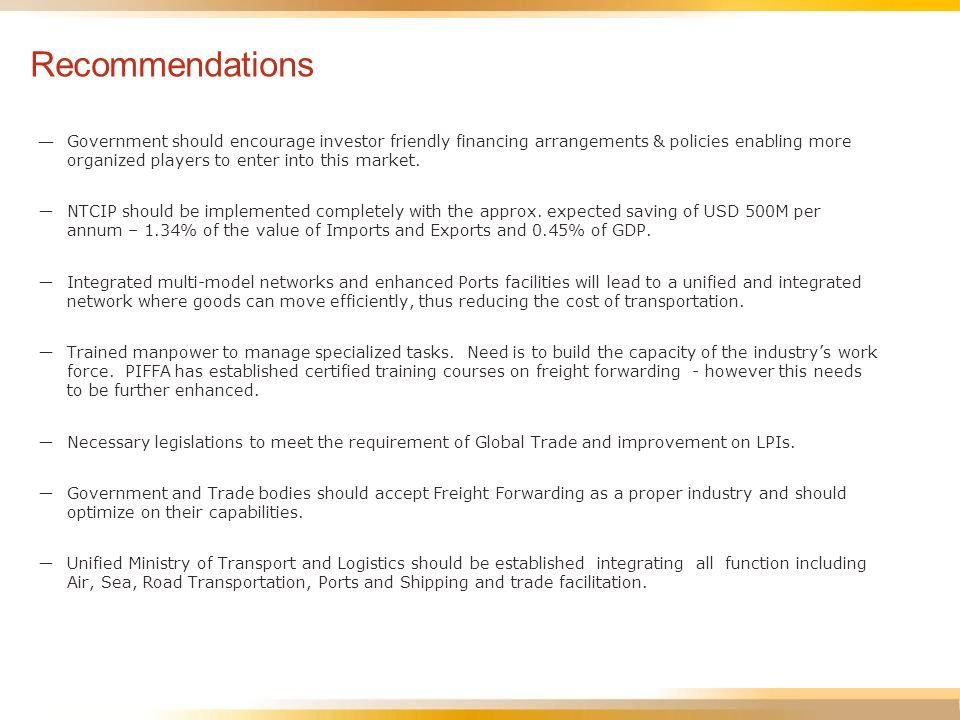 Recommendations Government should encourage investor friendly financing arrangements & policies enabling more organized players to enter into this mar