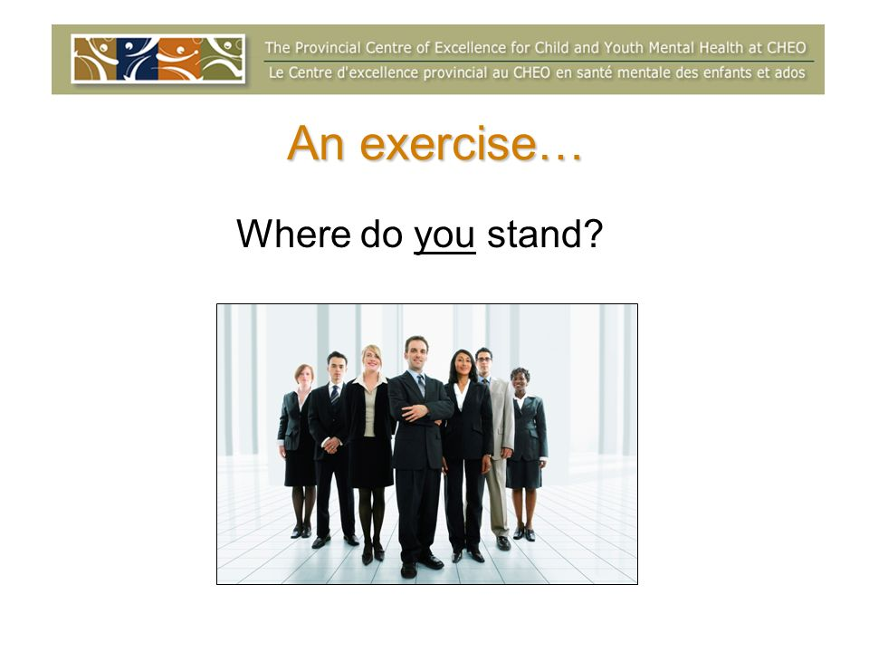 An exercise… Where do you stand?