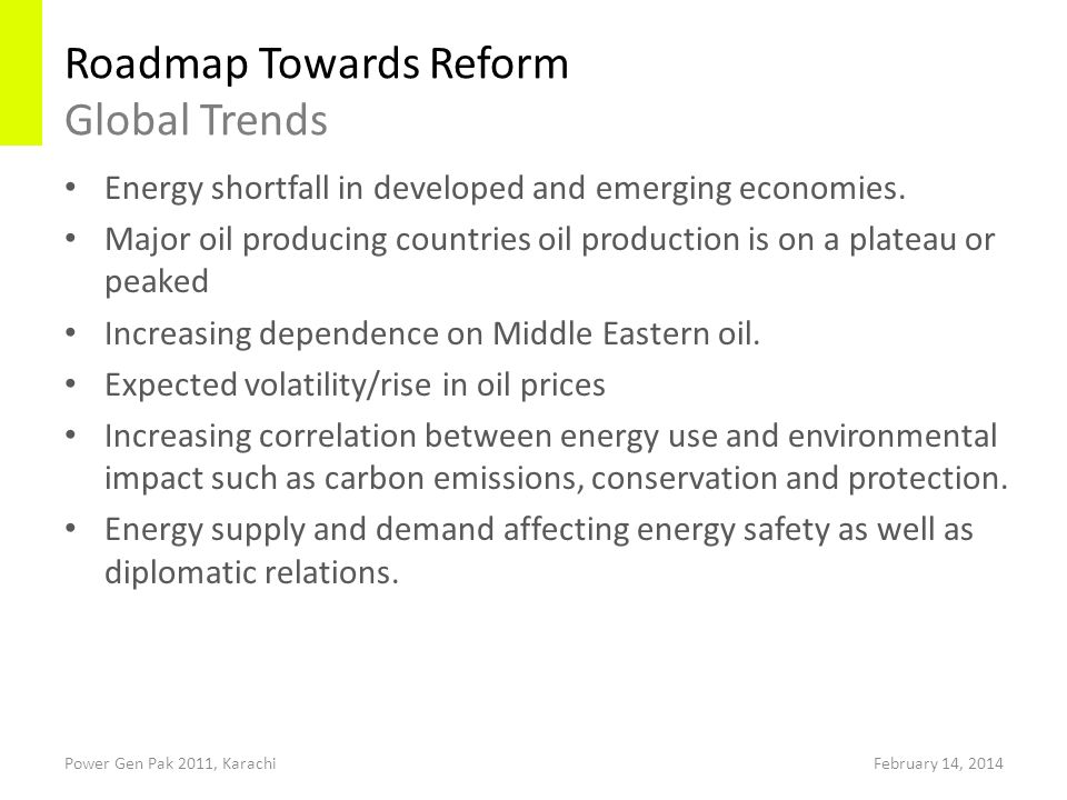 Roadmap Towards Reform Global Trends Power Gen Pak 2011, Karachi Energy shortfall in developed and emerging economies.