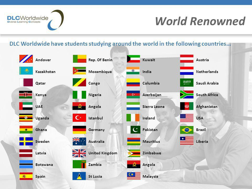 Diverse Learning Concepts World Renowned DLC Worldwide have students studying around the world in the following countries... Rep. Of Benin Mozambique
