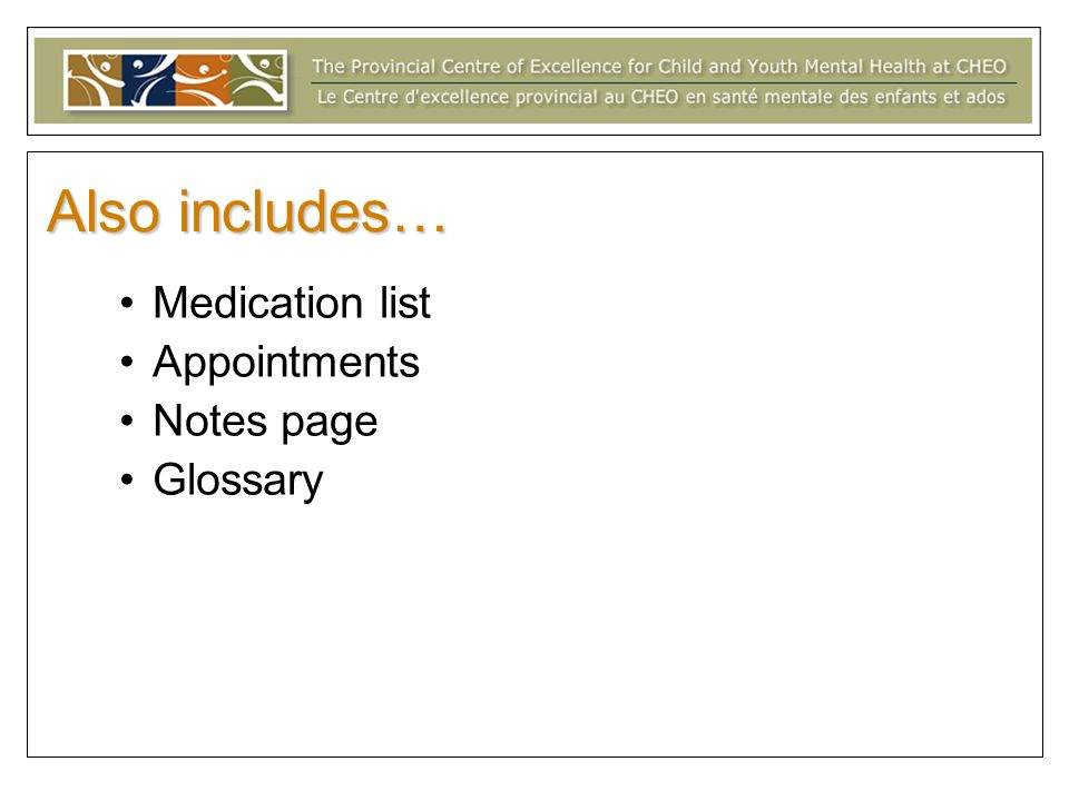 Also includes… Medication list Appointments Notes page Glossary
