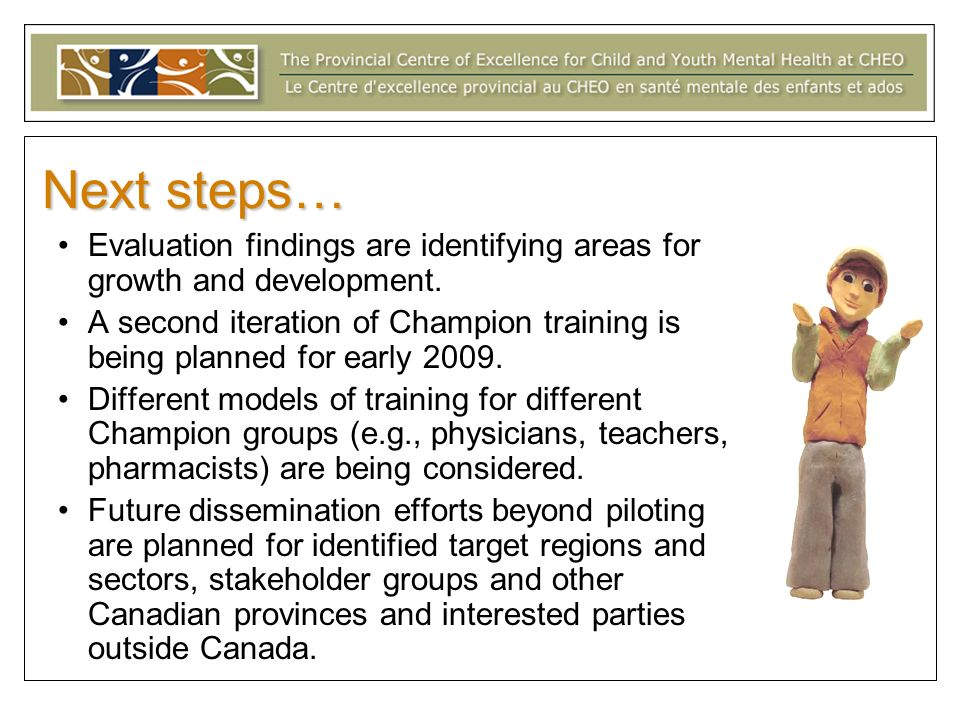 Next steps… Evaluation findings are identifying areas for growth and development.