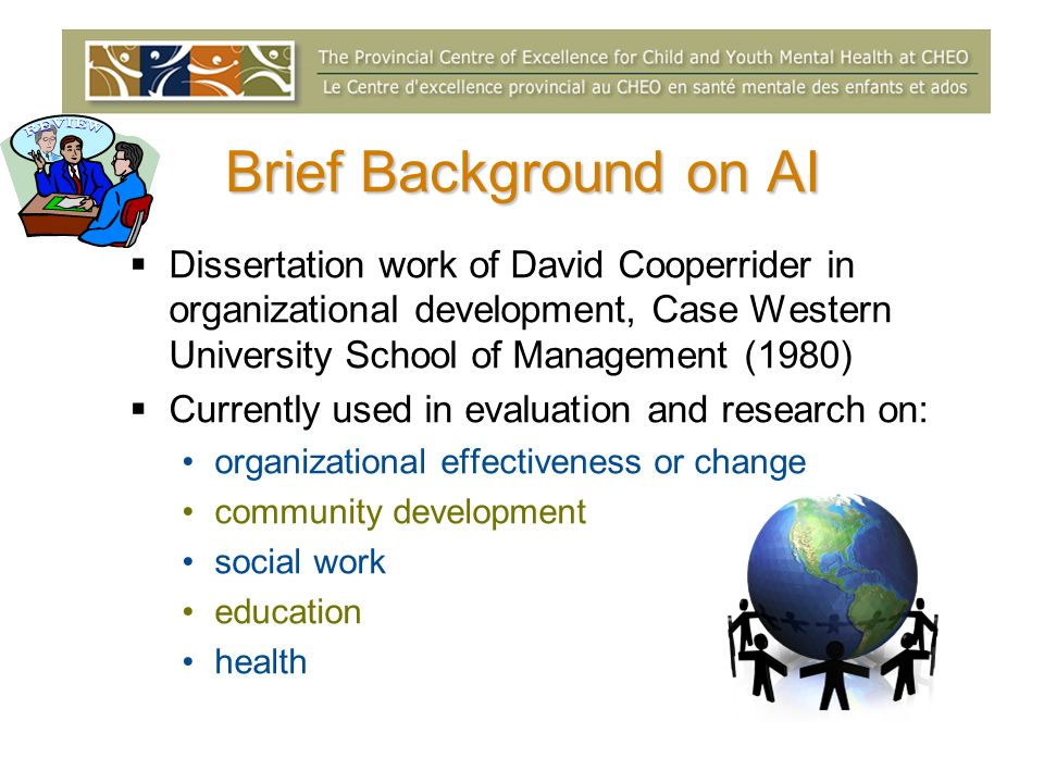 AI can be successfully applied if The organization is interested in using participatory and collaborative approaches The organization wishes to build capacity for evaluation The evaluation involves a wide range of stakeholders The organization values innovation and creativity The organization wants to use evaluation findings to improve its programs