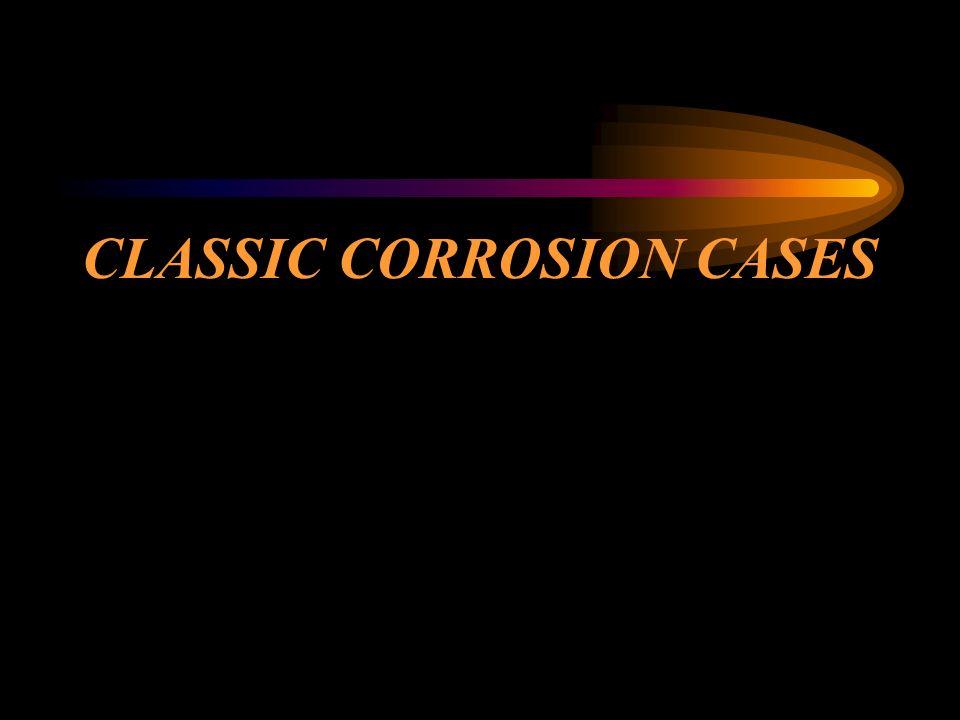 CLASSIC CORROSION CASES