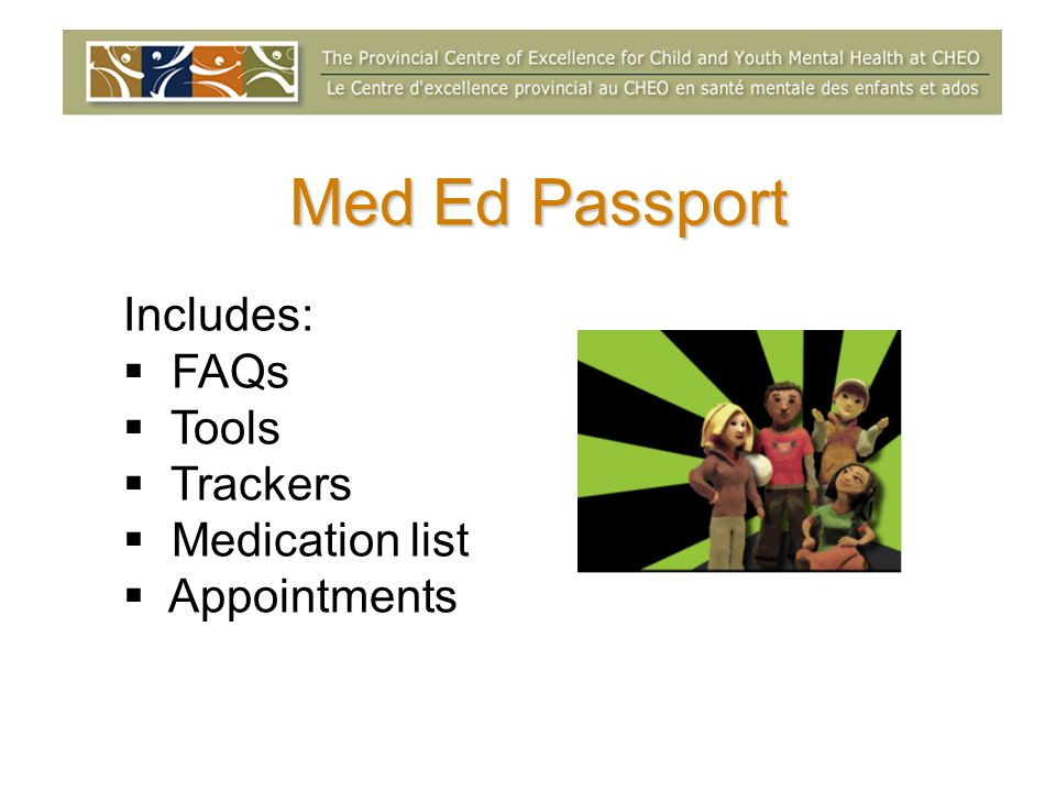Med Ed Passport Includes: FAQs Tools Trackers Medication list Appointments