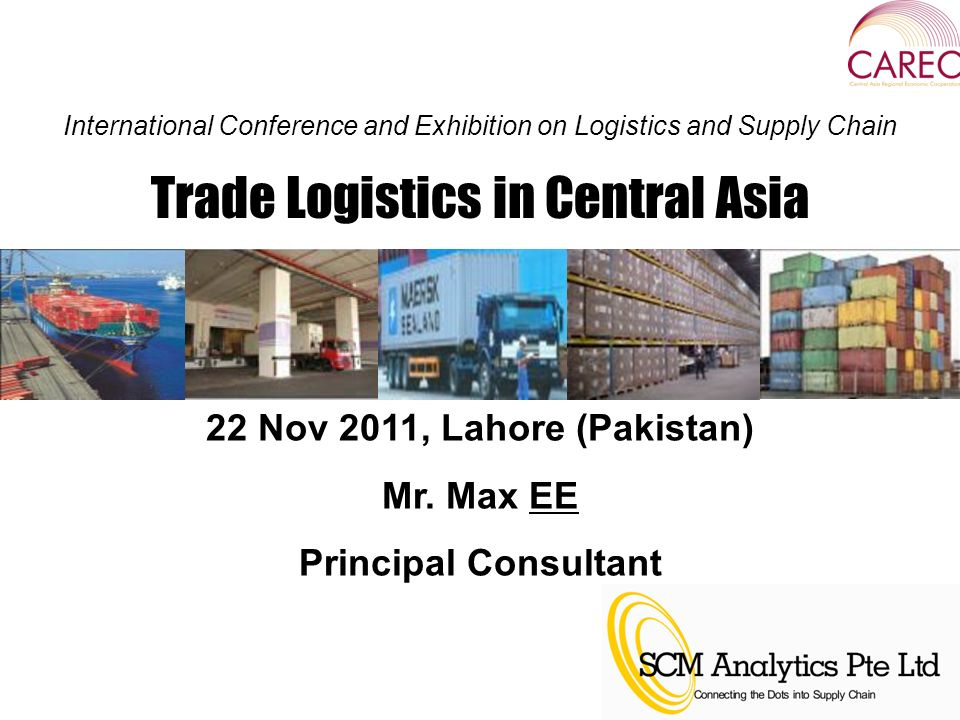 International Conference and Exhibition on Logistics and Supply Chain 22 Nov 2011, Lahore (Pakistan) Mr.