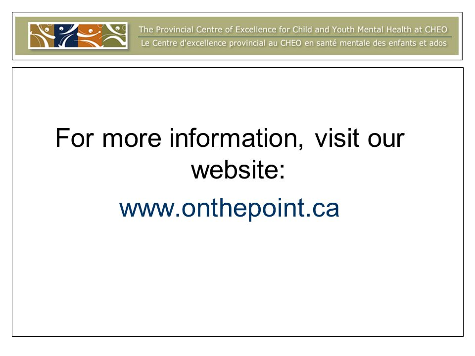 For more information, visit our website: www.onthepoint.ca