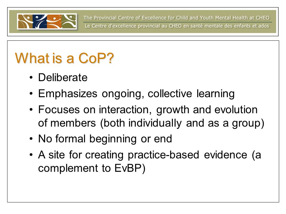 What makes CoPs last? Environment Purpose Communication Process and Structure Membership Resources