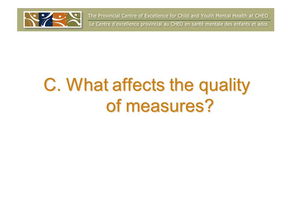 C. What affects the quality of measures?