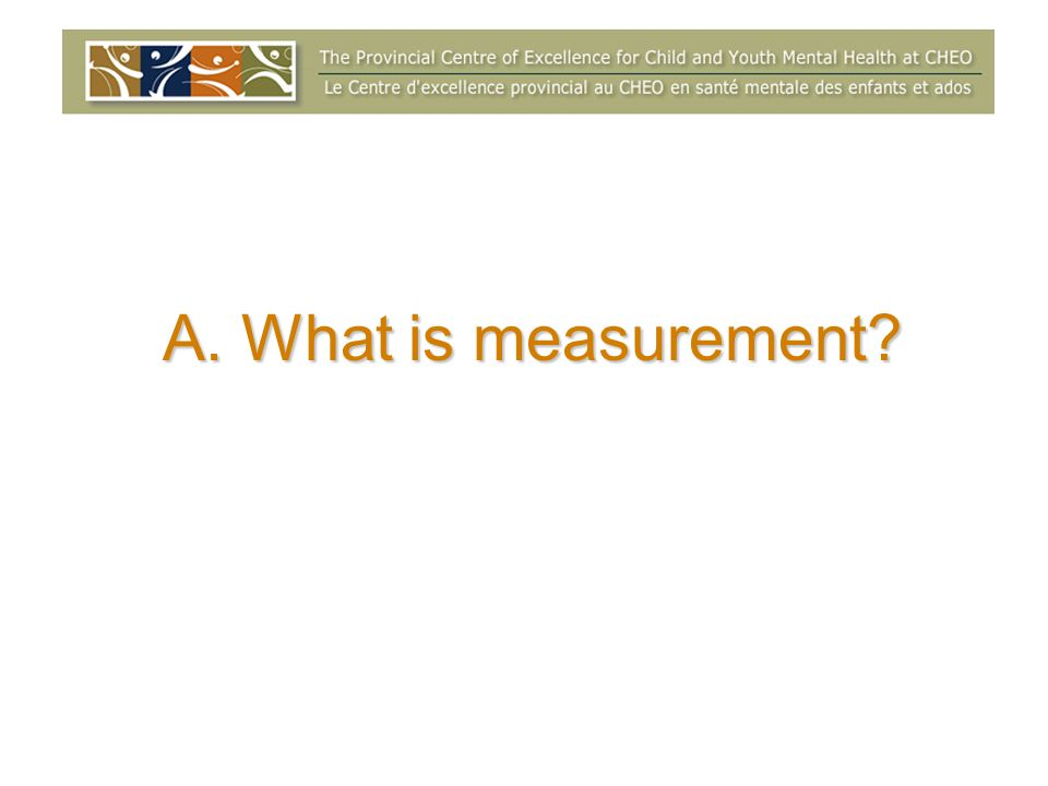 A. What is measurement