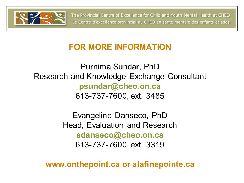 FOR MORE INFORMATION Purnima Sundar, PhD Research and Knowledge Exchange Consultant , ext.