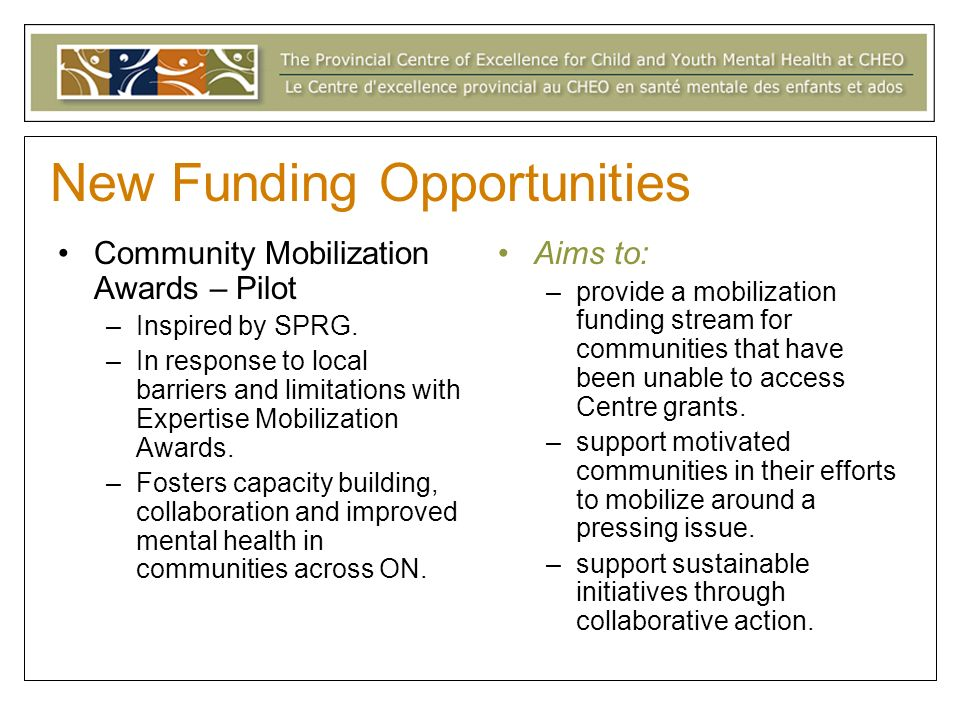 New Funding Opportunities Community Mobilization Awards – Pilot –Inspired by SPRG.