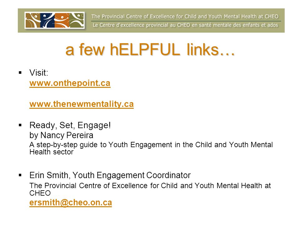 a few hELPFUL links… Visit: www.onthepoint.ca www.thenewmentality.ca Ready, Set, Engage.