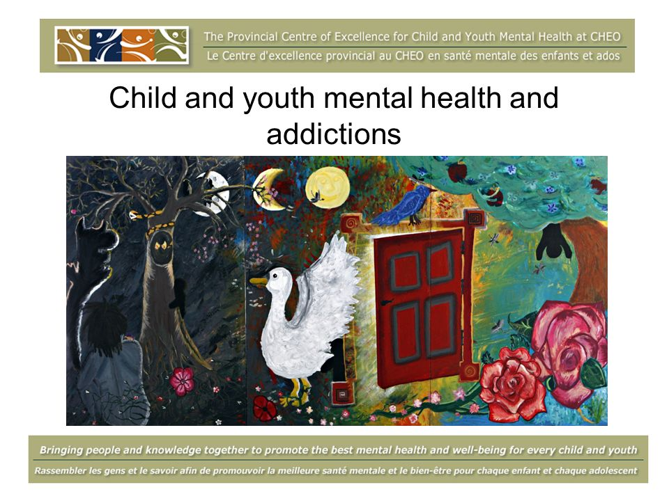 Child and youth mental health and addictions