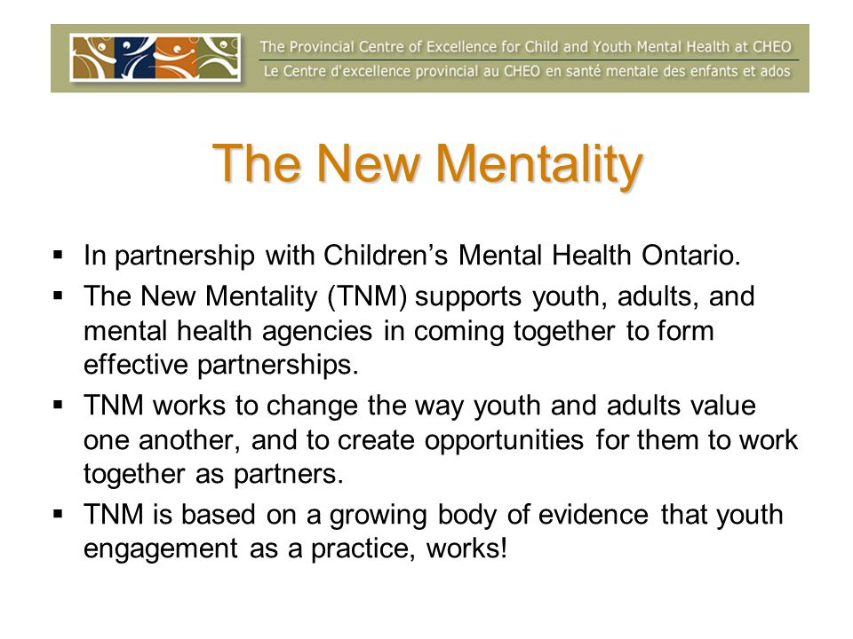 The New Mentality In partnership with Childrens Mental Health Ontario.