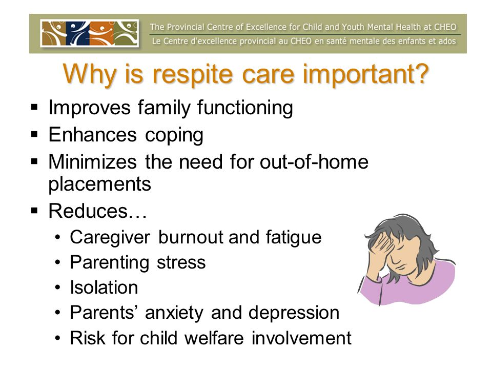 Why is respite care important.