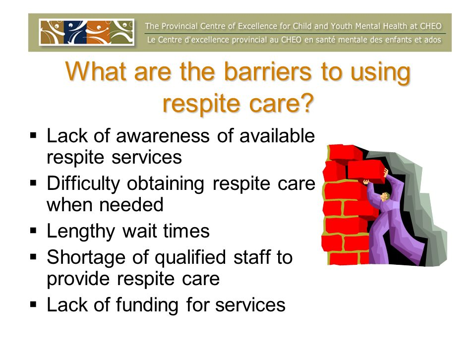 What are the barriers to using respite care.