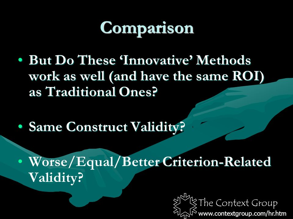 The Context Group   Comparison But Do These Innovative Methods work as well (and have the same ROI) as Traditional Ones But Do These Innovative Methods work as well (and have the same ROI) as Traditional Ones.