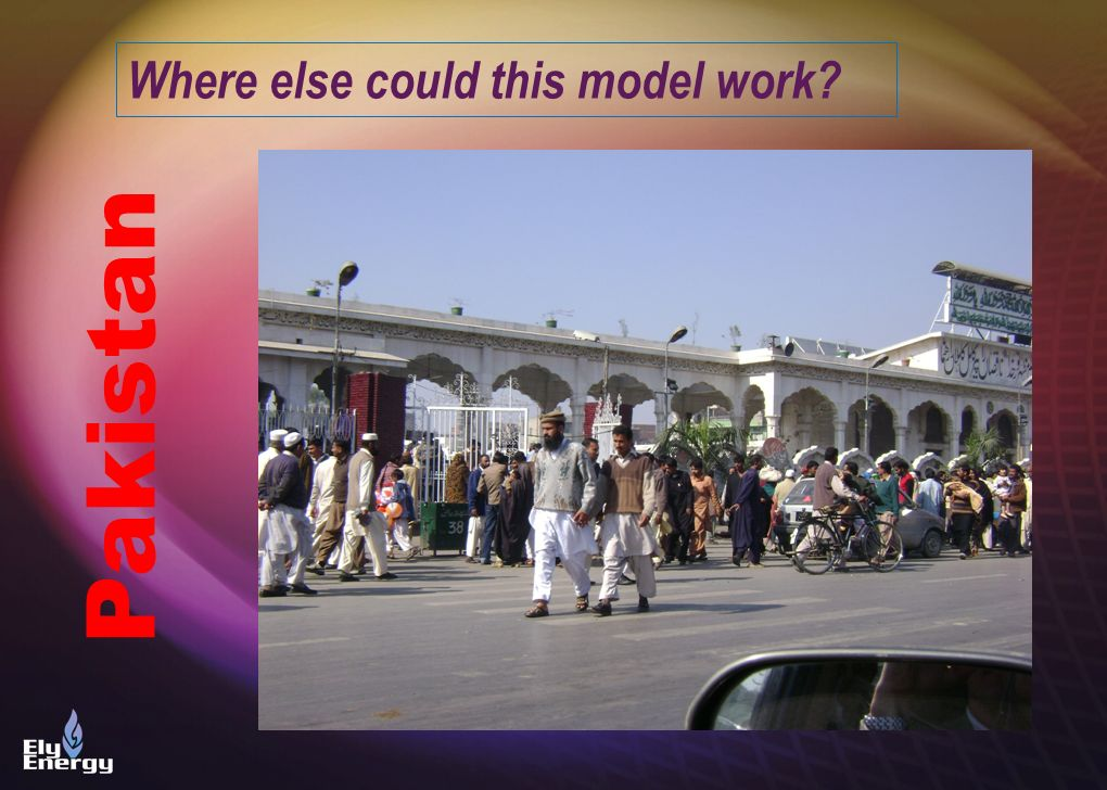 Where else could this model work? Pakistan