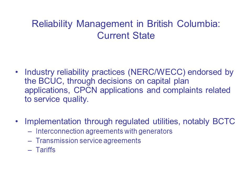ERO Recognition in Canada - what NERC is seeking NERC reliability standards made mandatory and enforceable Backstop for compliance and enforcement efforts of NERC and Regional Entities Assurance for collection of a fair allocation of NERCs reasonable costs in carrying out its programs CAMPUT Key Topics Meeting Ottawa, March 29, 2006 Ontario Energy Board