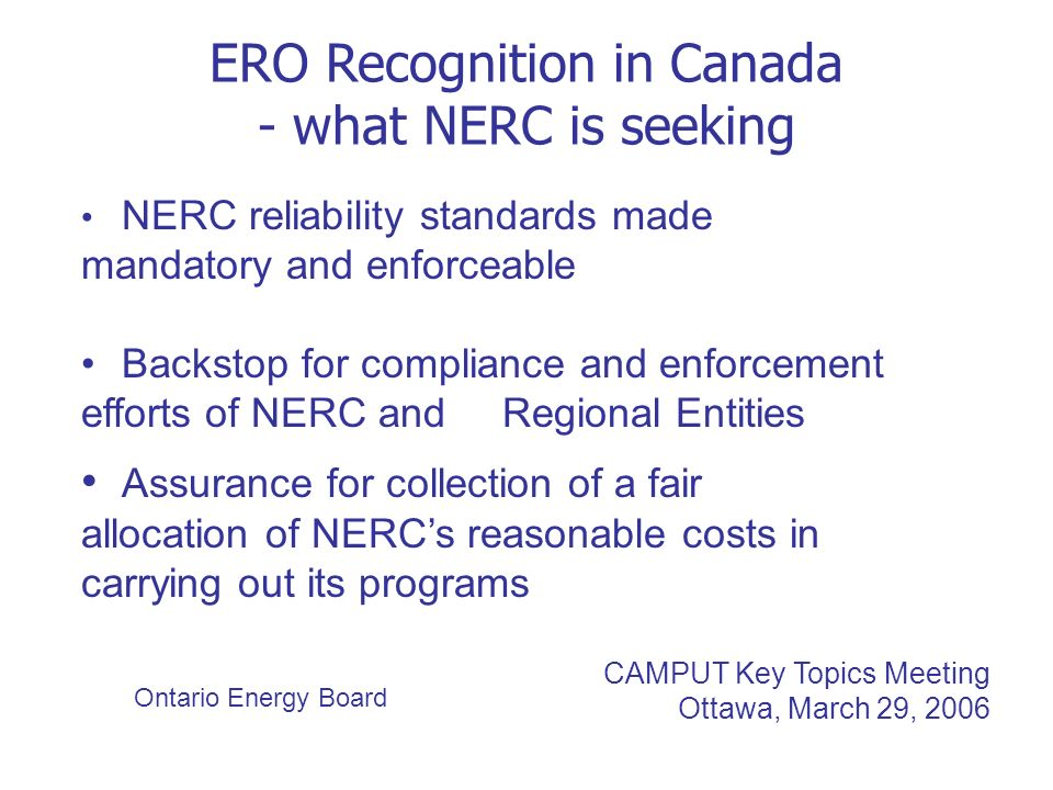 ERO Recognition in Canadian Jurisdictions: British Columbia Mandatory Standards –BCUC authority under UCA to determine and set standards, including reliability standards, for regulated utilities, i.e.