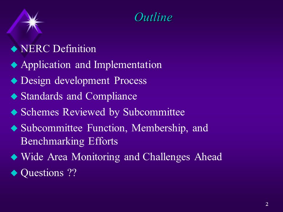 2 Outline u NERC Definition u Application and Implementation u Design development Process u Standards and Compliance u Schemes Reviewed by Subcommitte