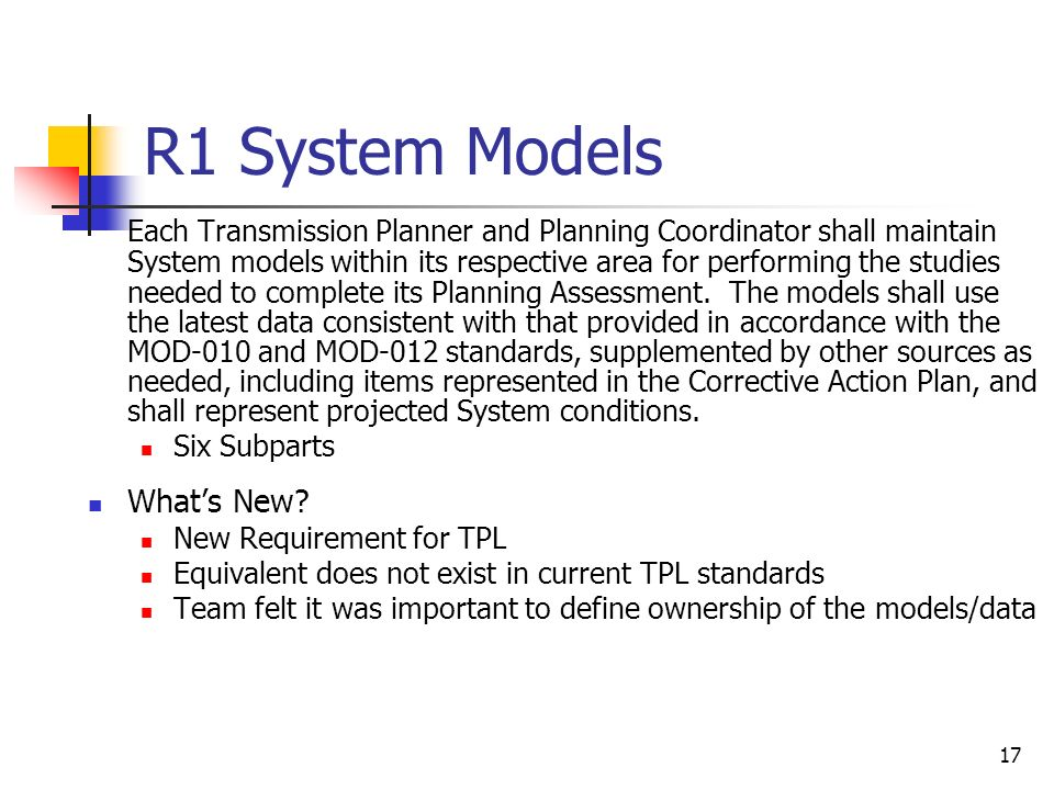 17 R1 System Models Each Transmission Planner and Planning Coordinator shall maintain System models within its respective area for performing the stud