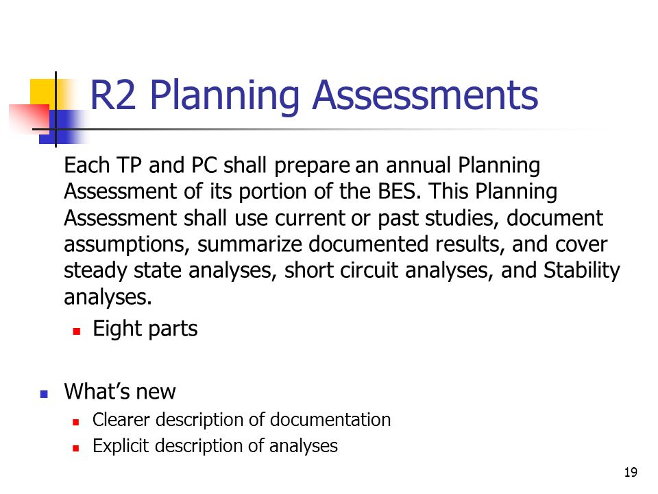 19 R2 Planning Assessments Each TP and PC shall prepare an annual Planning Assessment of its portion of the BES.