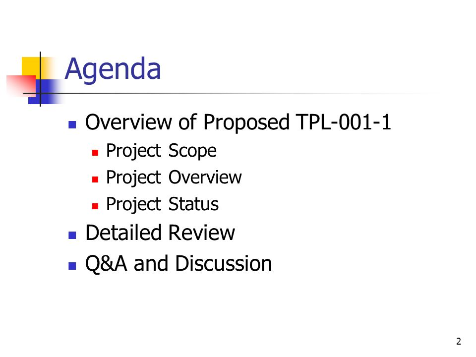 2 Agenda Overview of Proposed TPL-001-1 Project Scope Project Overview Project Status Detailed Review Q&A and Discussion
