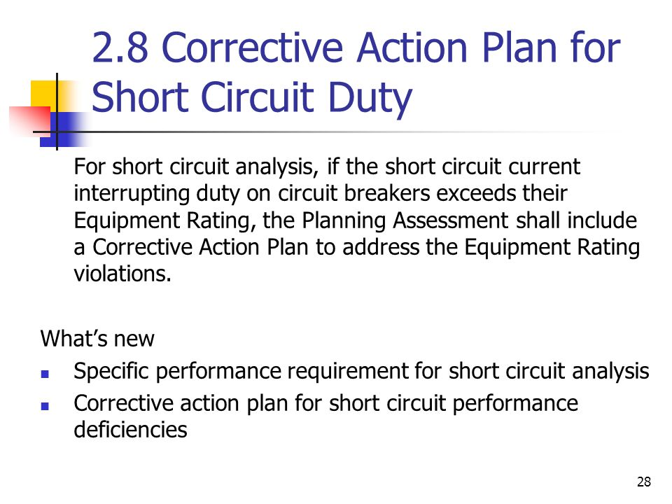 28 2.8 Corrective Action Plan for Short Circuit Duty For short circuit analysis, if the short circuit current interrupting duty on circuit breakers ex