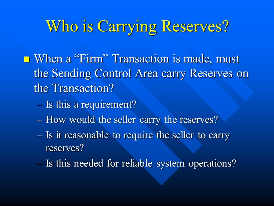 Who is Carrying Reserves.