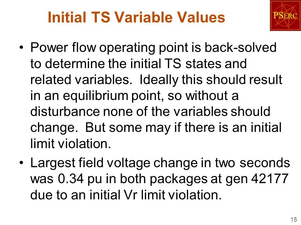 Initial TS Variable Values Power flow operating point is back-solved to determine the initial TS states and related variables. Ideally this should res
