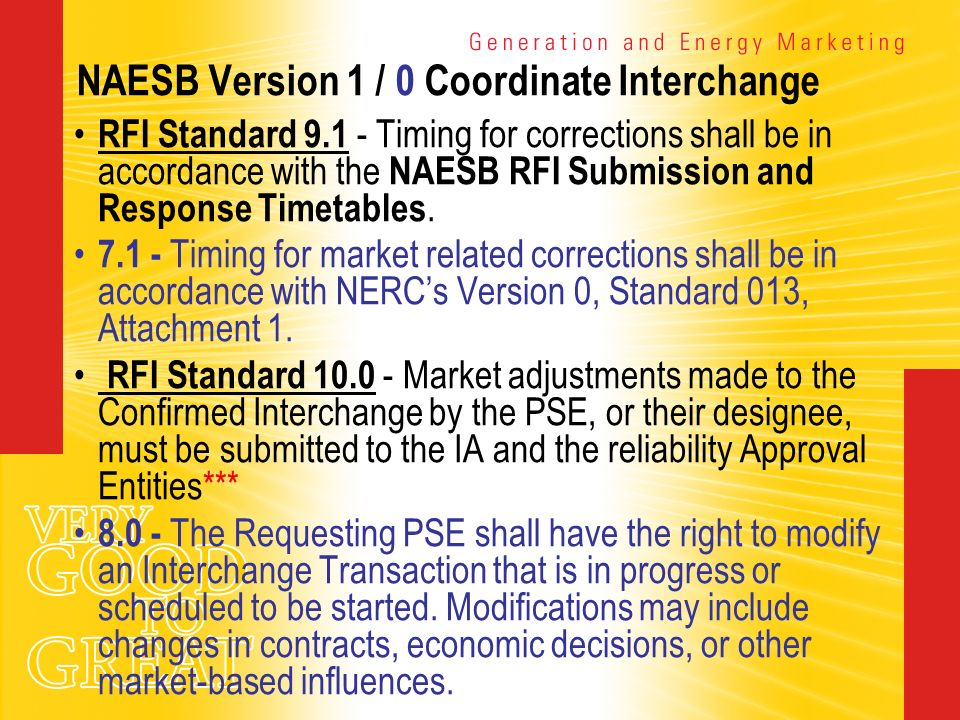 NAESB Version 1 / 0 Coordinate Interchange RFI Standard 9.1 - Timing for corrections shall be in accordance with the NAESB RFI Submission and Response