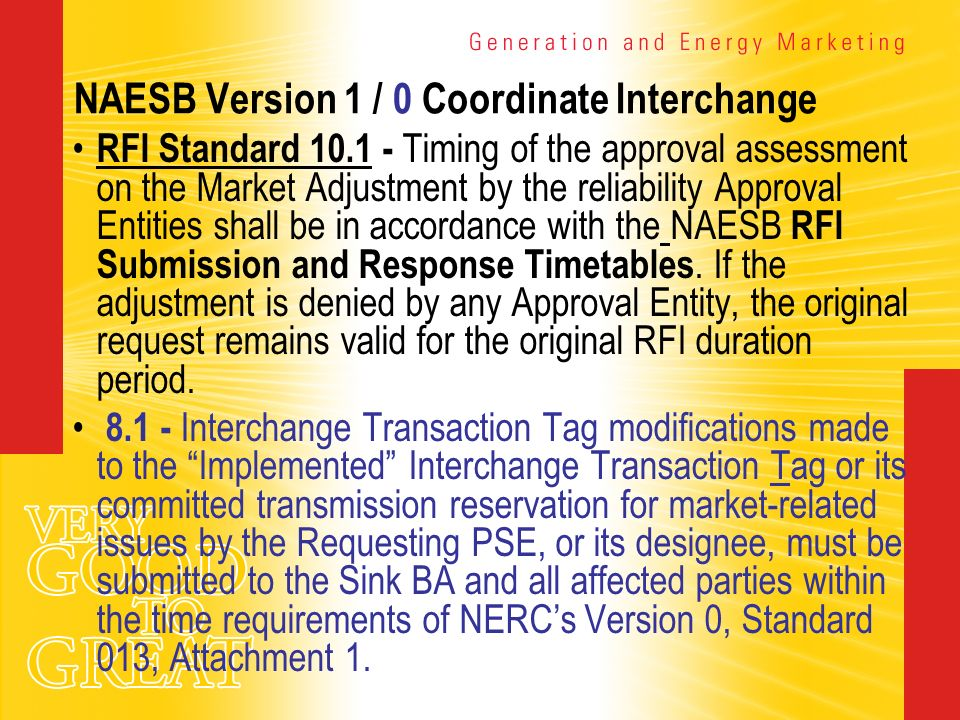 NAESB Version 1 / 0 Coordinate Interchange RFI Standard 10.1 - Timing of the approval assessment on the Market Adjustment by the reliability Approval