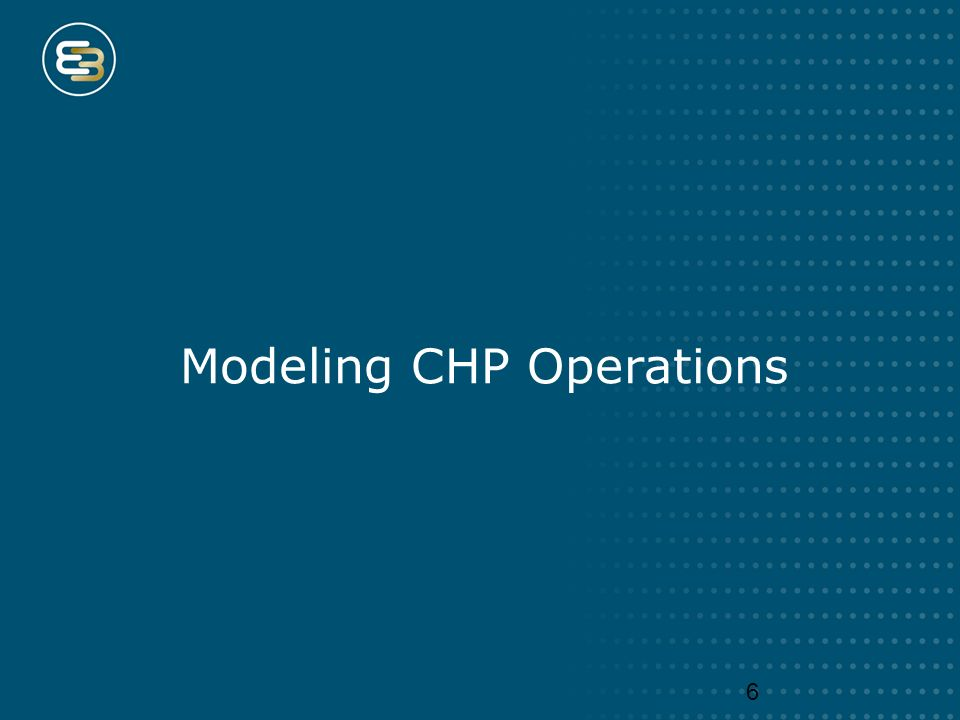 Modeling CHP Operations 6