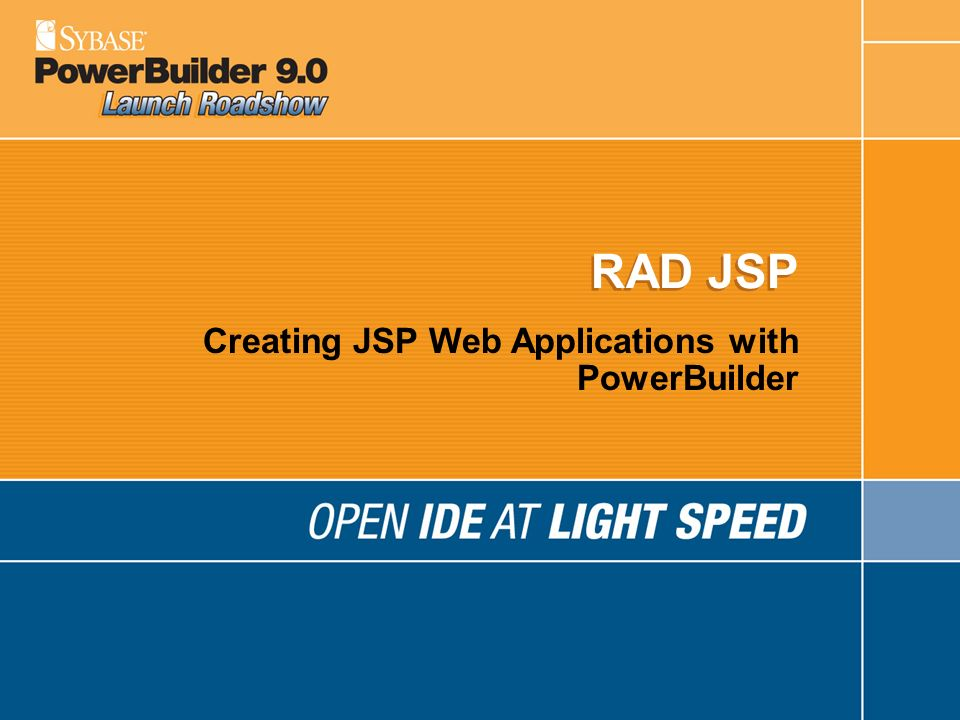 PowerBuilder 9.0 New Features RAD Java Server Pages TM (JSP TM ) Authoring XML (Extensible Markup Language) DataWindow (Export and Import) PB DOM (XML