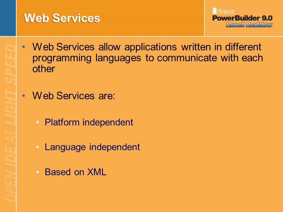 Web Services and.Net Creating and Consuming Web Services with PowerBuilder 9.0