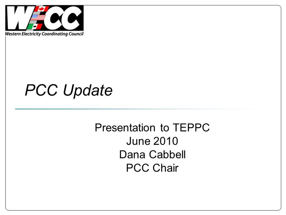 PCC Update Presentation to TEPPC June 2010 Dana Cabbell PCC Chair