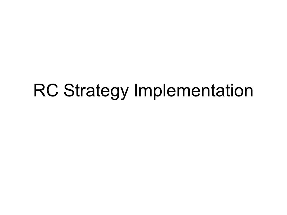 RC Strategy Implementation