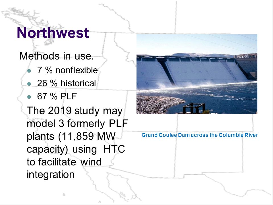 Northwest Methods in use. 7 % nonflexible 26 % historical 67 % PLF The 2019 study may model 3 formerly PLF plants (11,859 MW capacity) using HTC to fa