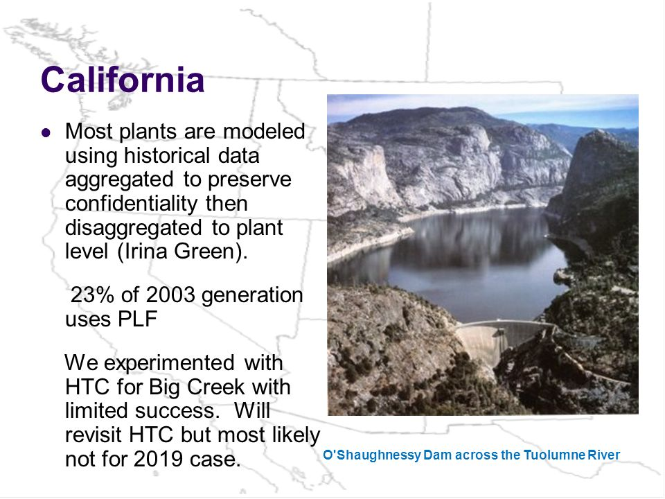 California Most plants are modeled using historical data aggregated to preserve confidentiality then disaggregated to plant level (Irina Green).