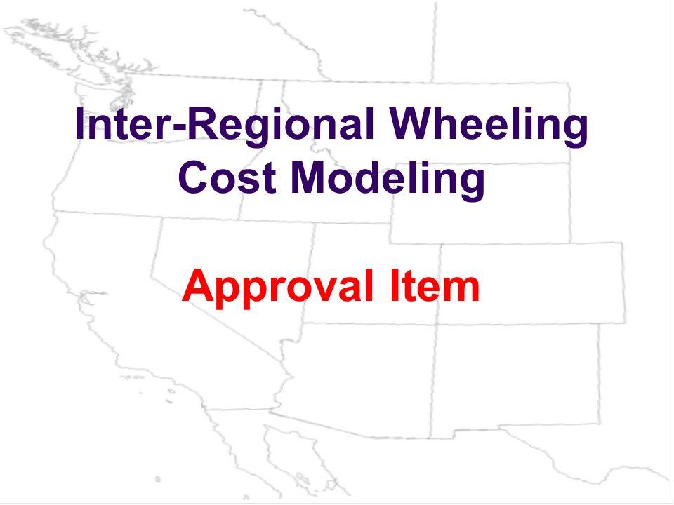 Inter-Regional Wheeling Cost Modeling Approval Item